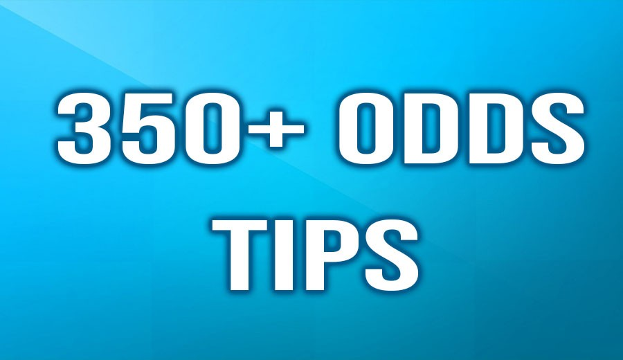 350+ Odds Tips List